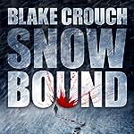 Snowbound | Blake Crouch
