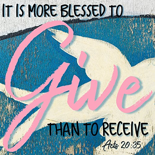 Christian Quote 400 X 400 Print Bible Verse IT is More Blessed to GIVE Than to Receive Acts 20:35 God Jesus Christ