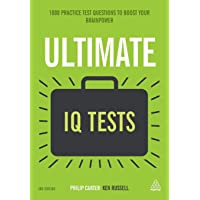 Ultimate IQ Tests: 1000 Practice Test Questions to Boost Your Brainpower 3ed