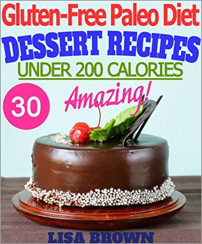 Amazing Paleo Desserts Calories Serving ebook product image