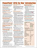 PowerPoint 2016 for Mac Introduction Quick Reference Guide (Cheat Sheet of Instructions, Tips & Shortcuts - Laminated Card)