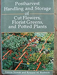 Postharvest Handling and Storage of Cut Flowers, Florist Greens and Potted Plants