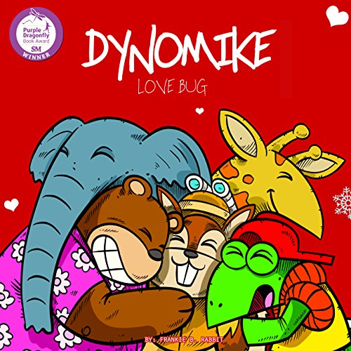 Dynomike: Love Bug: (Children's Valentine's Day Book About Spreading Love and Kindness) (Dynomike Teaches Series 6)