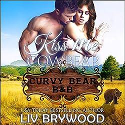 Kiss Me Cowbear: A Werebear Paranormal Romance