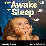 Too Awake to Sleep | Ericka Parrott