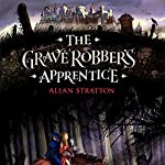 The Grave Robber's Apprentice | Allan Stratton