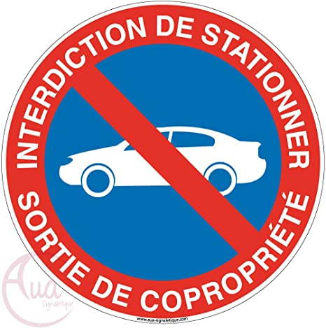Panneau Interdiction de stationner propri/ét/é priv/ée 24h-24-7j sur 7 AUA SIGNALETIQUE /Ø 130 mm Aluminium Dibond 3mm