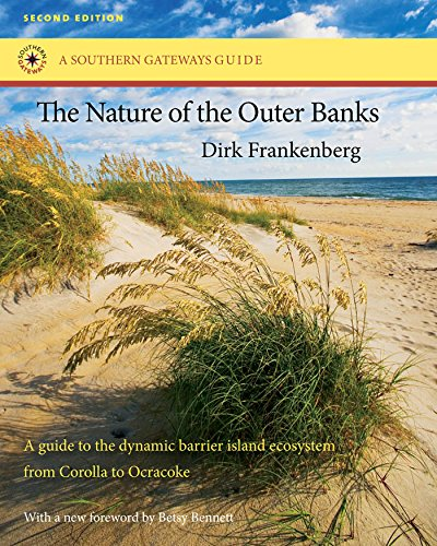 Read Online The Nature of the Outer Banks: Environmental Processes, Field Sites, and Development Issues, Corolla to Ocracoke (Southern Gateways Guides) pdf