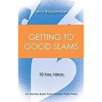 Getting to Good Slams: 30 Key Ideas
