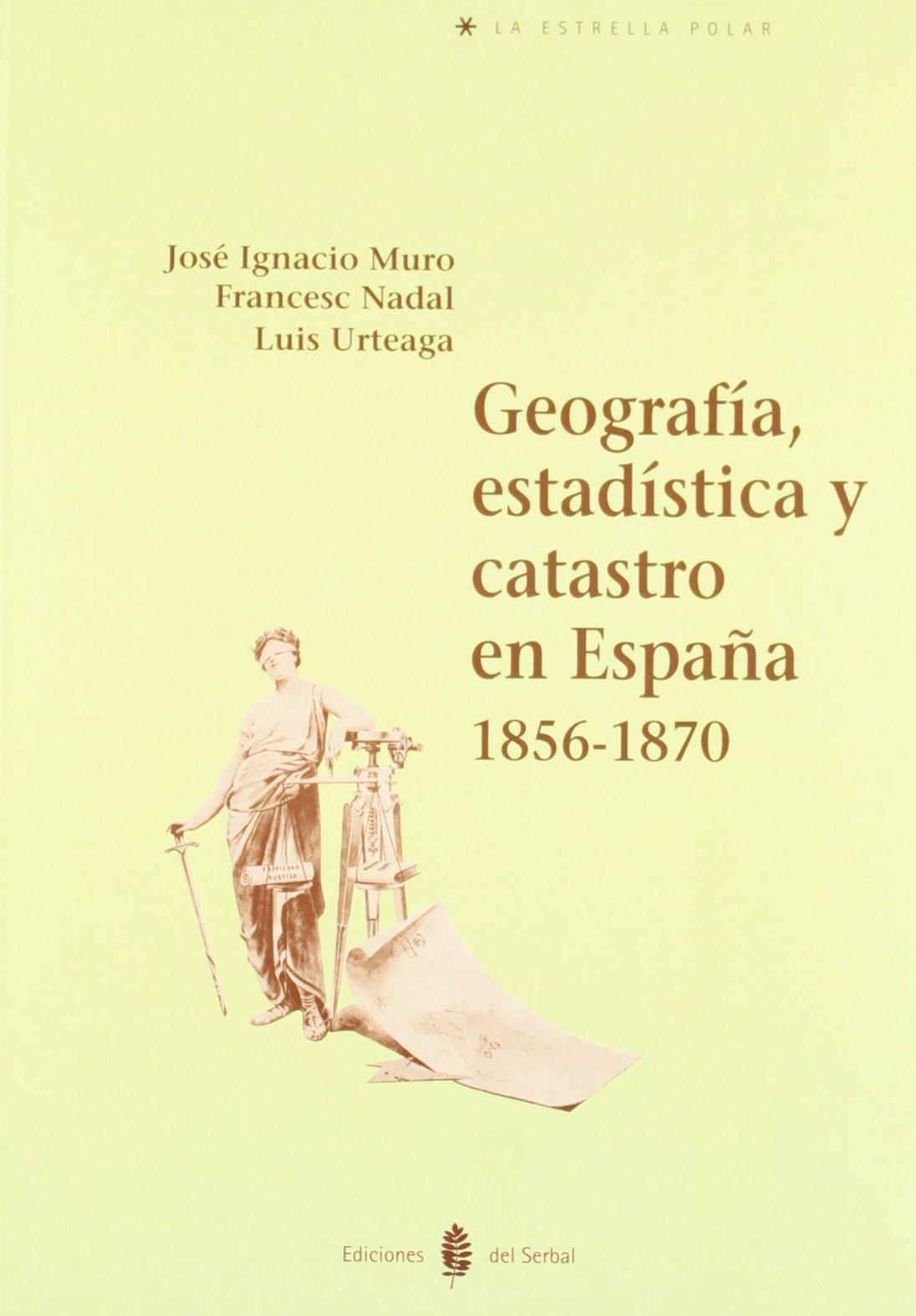Geografía, estadística y catastro en España. 1856 - 1870: 2 La estrella polar: Amazon.es: Muro, José Ignacio, Nadal, Francesc, Urteaga, Luis: Libros