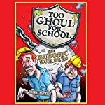 Too Ghoul for School: The Bubonic Builders | B. Strange