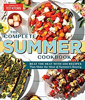 Book Cover: The Complete Summer Cookbook: Beat the Heat with 400 Recipes that Make the Most of Summer's Bounty