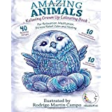 RELAXING Grown Up Coloring Book: Amazing Animals - For Relaxation, Meditation, Stress Relief, Calm And Healing
