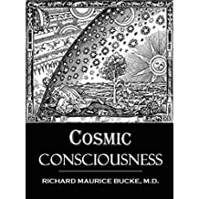Cosmic Consciousness A Study in the Evolution of the Human Mind (1901)