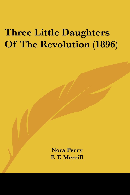 Three Little Daughters Of The Revolution (1896) pdf epub