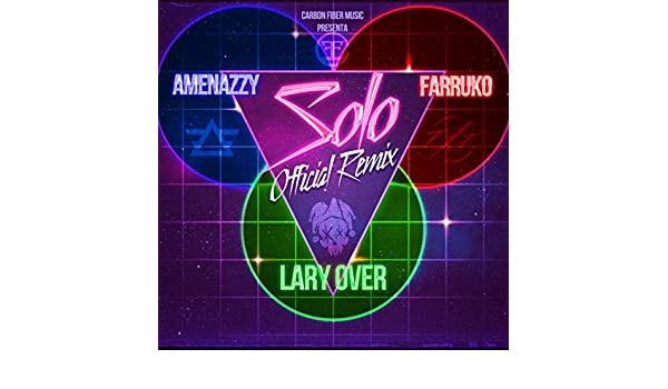 Solo [Explicit] (Remix) by El Nene La amenaza and Farruko Lary Over on Amazon Music - Amazon.com