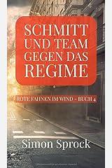 Schmitt und Team gegen das Regime: Ein packender Thriller auf internationalem Level (German Edition) Hardcover