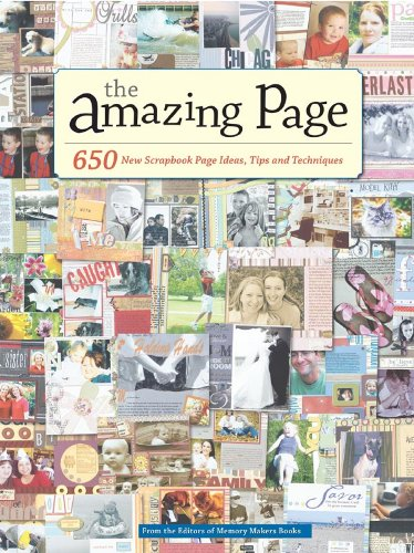 The Amazing Page: 650 Scrapbook Page Ideas, Tips and Techniques (Memory Makers) -