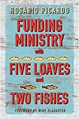 Funding Ministry with Five Loaves and Two Fishes Kindle Edition