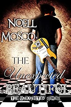 The Unexpected Beautiful (The Unexpected Series Book 1) by [Mosco, Noell]