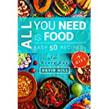 All you need is food. Easy 50 recipes.: Recipes for every day.