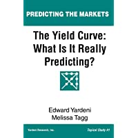 The Yield Curve: What Is It Really Predicting?: 1