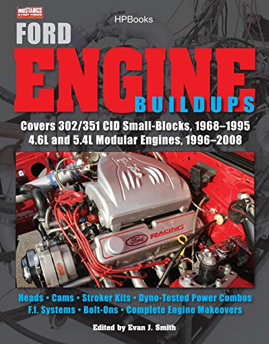 (Ford Engine Buildups HP1531: Covers 302/351 CID Small-Blocks, 1968-1995 4.6L and 5.4L Modular Engines, 1996-2 008; Heads, Cams, Stroker Kits, Dyno-Tested Power Combos, F.I. Systems, Bolt-On)