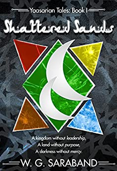 Shattered Sands (Yaasarian Tales Book 1) by [Saraband, W. G.]
