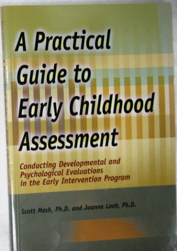 Download A Practical Guide to Early Childhood Assessment: Conducting Developmental and Psychological Evaluations in the Early Intervention Program ebook
