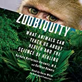 Zoobiquity: What Animals Can Teach Us About