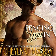 Fencing You In: Riding Tall, Book 3 Audiobook by Cheyenne McCray Narrated by David Quimby