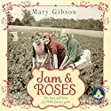 Jam and Roses Audiobook by Mary Gibson Narrated by Anne Dover
