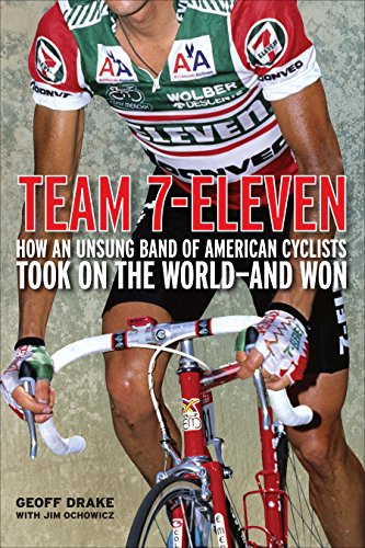 Team 7 Eleven  How An Unsung Band Of American Cyclists Took On The World And Won