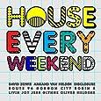 House Every Weekend