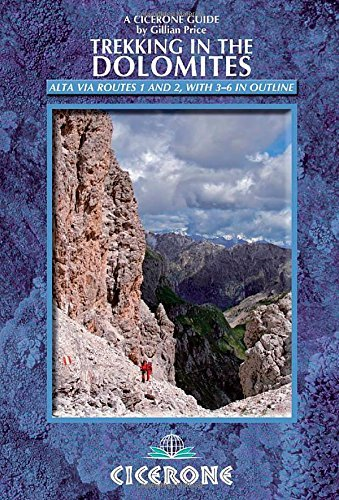 By Gillian Price Trekking in the Dolomites: Alta Via routes 1 and 2, with Alta Via routes 3-6 in outline (1st First Edition) [Paperback] PDF