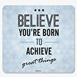 InstaNote - Believe Your Born To Achieve Great Things - Mousepad with Motivational Quote Design