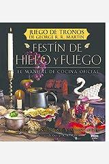 Festín de hielo y fuego. Libro oficial de cocina de Juego de Tronos (Spanish Edition) Hardcover