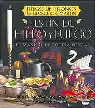 Festín de hielo y fuego: El manual oficial de cocina de