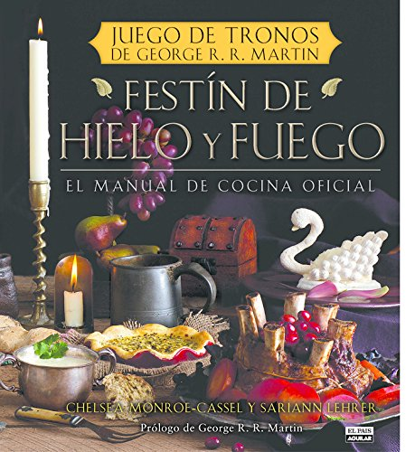 Festín de hielo y fuego. Libro oficial de cocina de Juego de Tronos (Spanish Edition)