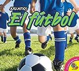 El futbol / Soccer (Juguemos) (Spanish Edition)