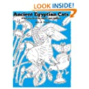 Ancient Egyptian Cats: A Coloring Book for Adults and Children