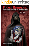 Planet Rothschild (Volume 1): The Forbidden History of the New World Order (1763-1939)