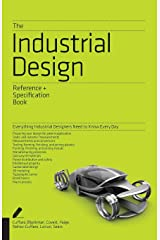 The Industrial Design Reference & Specification Book: Everything Industrial Designers Need to Know Every Day Paperback