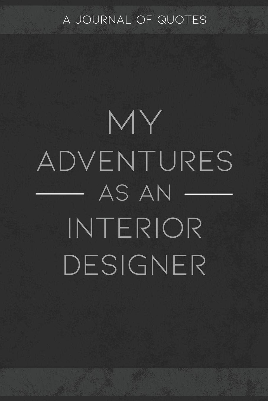 My Adventures As An Interior Designer A Journal Of Quotes