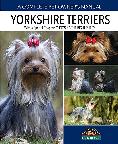 Terriers Pets Yorkshire - Yorkshire Terriers (Pet Owner's Manual)
