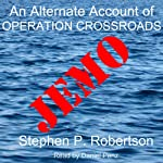 Jemo: A Fictional Account of the Baker Blast, Operation Crossroads...and of Those Left Behind | Stephen P. Robertson