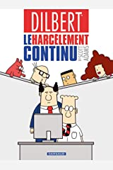 Dilbert - Tome 2 - Le Harcèlement continu (DILBERT (2)) (French Edition) Paperback