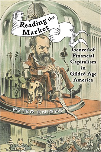 D0wnl0ad Reading the Market: Genres of Financial Capitalism in Gilded Age America (New Studies in American In<br />TXT