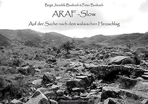 ARAF-Slow: Auf der Suche nach dem walisischen Herzschlag