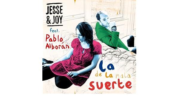 La de la mala suerte (feat. Pablo Alborán) de Jesse & Joy en Amazon Music - Amazon.es